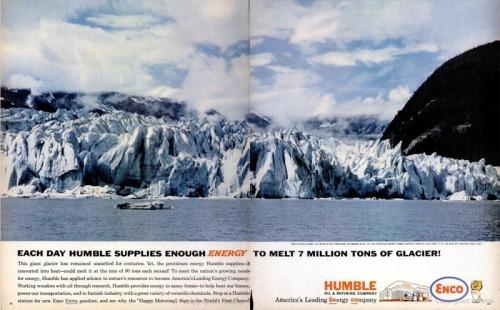 Anuncio a doble página de Humble Oil (después ExxonMobil, publicado en Life Magazine en 1962. Se ufana de que, cada día, la petrolera suministra energía suficiente como para fundir 7 millones de toneladas de glaciares