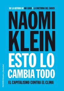 Esto lo cambia todo - Naomi Klein